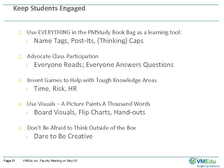 Keep Students Engaged 1. Use EVERYTHING in the PMStudy Book Bag as a learning