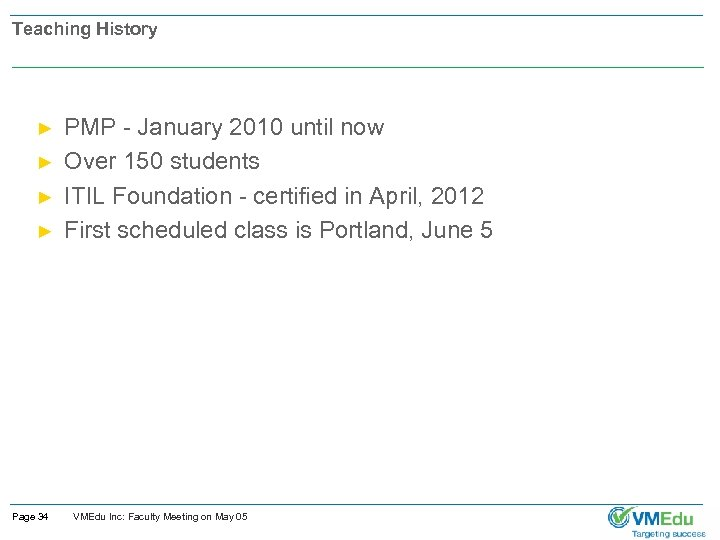 Teaching History ► ► Page 34 PMP - January 2010 until now Over 150