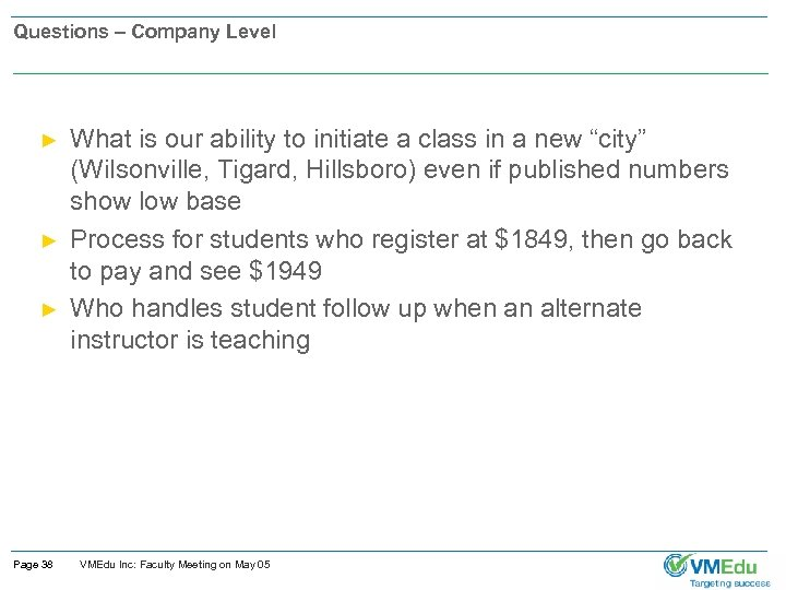 Questions – Company Level ► ► ► Page 38 What is our ability to