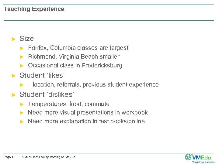 Teaching Experience ► Size ► ► Student 'likes' ► ► location, referrals, previous student
