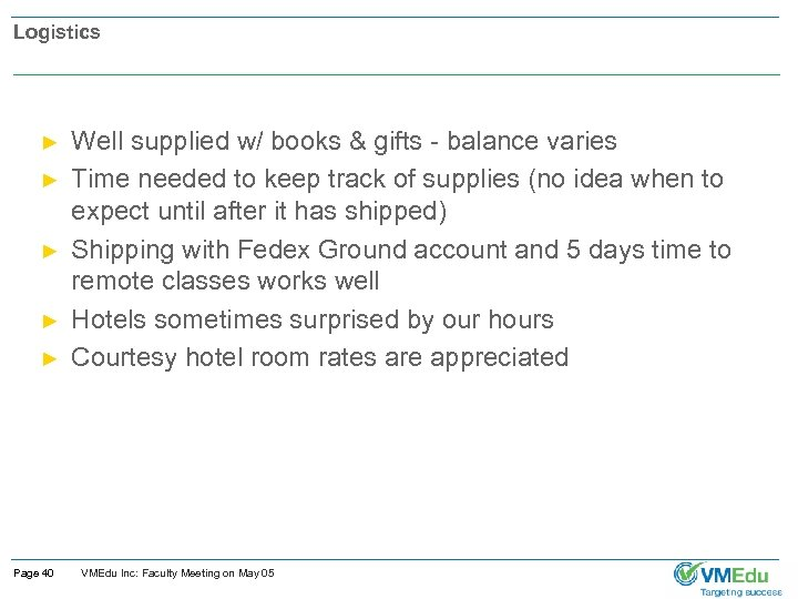 Logistics ► ► ► Page 40 Well supplied w/ books & gifts - balance