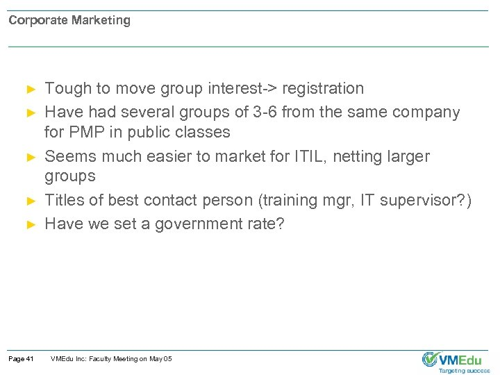 Corporate Marketing ► ► ► Page 41 Tough to move group interest-> registration Have