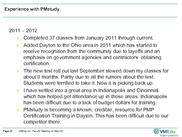 Experience with PMstudy 2011 – 2012 Ø Completed 37 classes from January 2011 through