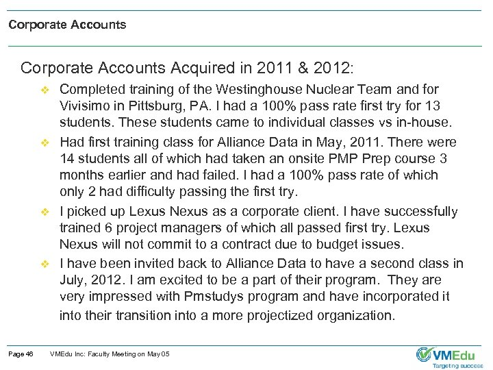 Corporate Accounts Acquired in 2011 & 2012: v v Page 46 Completed training of