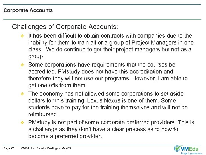 Corporate Accounts Challenges of Corporate Accounts: v v Page 47 It has been difficult