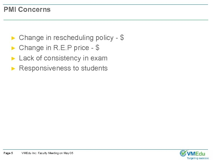 PMI Concerns ► ► Page 5 Change in rescheduling policy - $ Change in