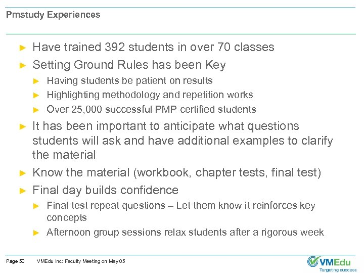 Pmstudy Experiences ► ► Have trained 392 students in over 70 classes Setting Ground