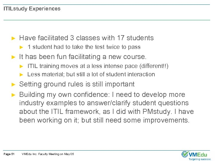 ITILstudy Experiences ► Have facilitated 3 classes with 17 students ► ► It has