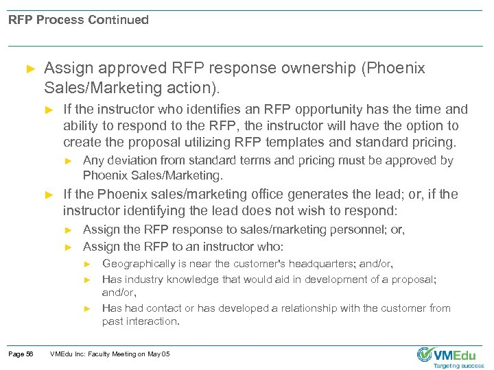 RFP Process Continued ► Assign approved RFP response ownership (Phoenix Sales/Marketing action). ► If