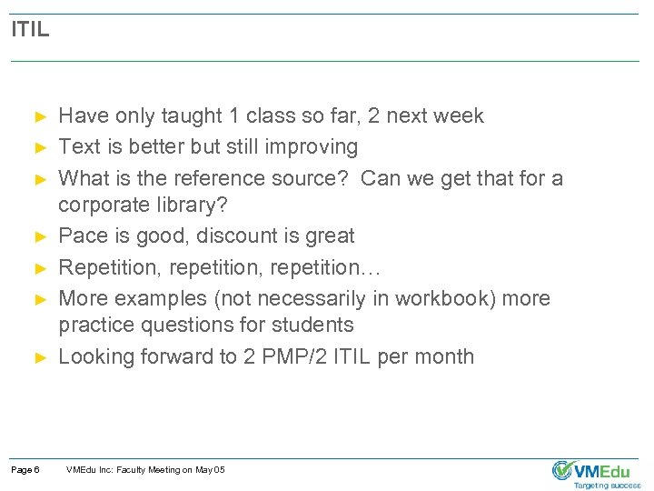 ITIL ► ► ► ► Page 6 Have only taught 1 class so far,