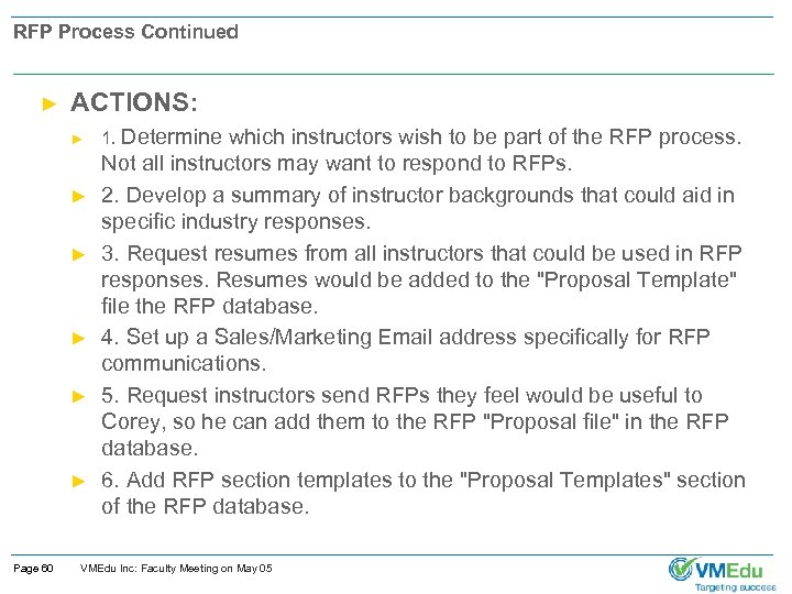 RFP Process Continued ► ACTIONS: ► ► ► Page 60 1. Determine which instructors
