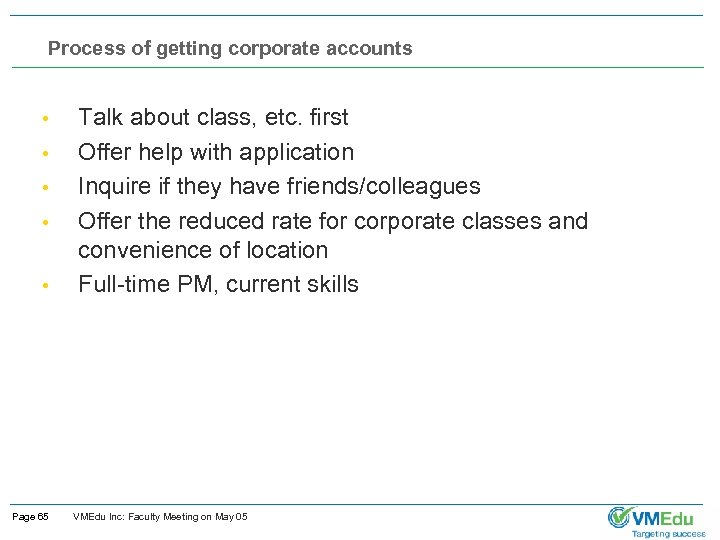 Process of getting corporate accounts • • • Page 65 Talk about class, etc.