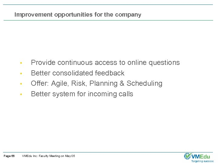 Improvement opportunities for the company • • Page 66 Provide continuous access to online