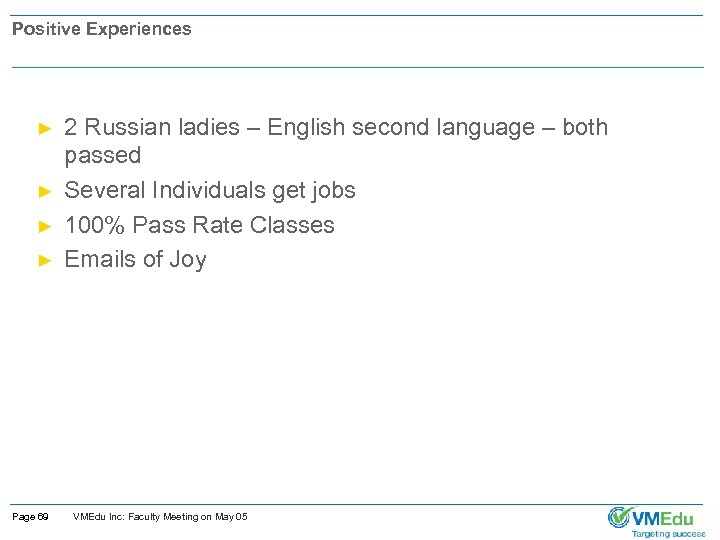 Positive Experiences ► ► Page 69 2 Russian ladies – English second language –