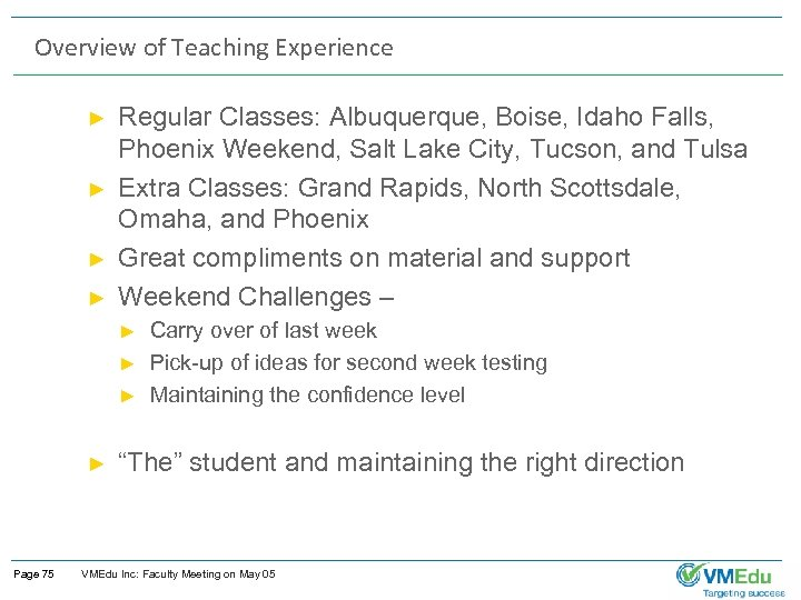 Overview of Teaching Experience ► ► Regular Classes: Albuquerque, Boise, Idaho Falls, Phoenix Weekend,