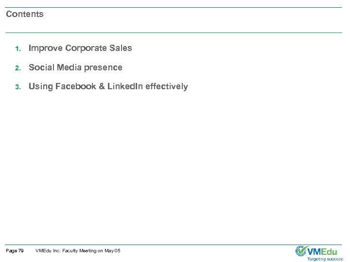 Contents 1. Improve Corporate Sales 2. Social Media presence 3. Using Facebook & Linked.