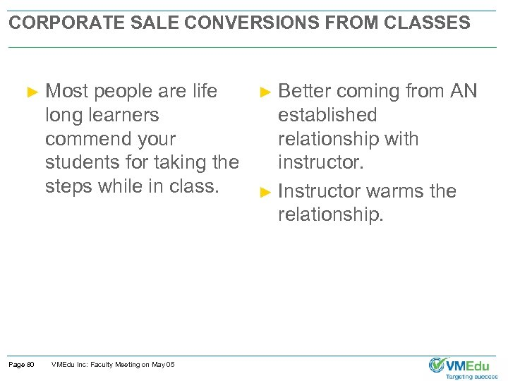 CORPORATE SALE CONVERSIONS FROM CLASSES ► Page 80 Most people are life long learners