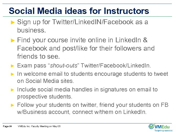 Social Media ideas for Instructors Sign up for Twitter/Linked. IN/Facebook as a business. ►