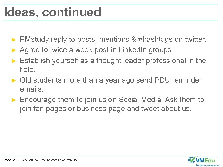 Ideas, continued ► ► ► Page 85 PMstudy reply to posts, mentions & #hashtags