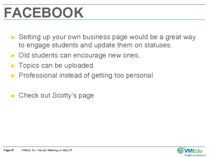 FACEBOOK ► Setting up your own business page would be a great way to