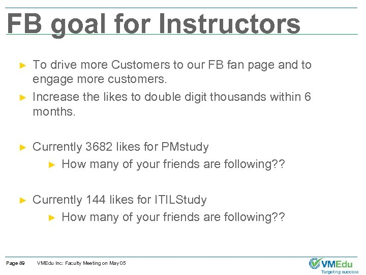 FB goal for Instructors ► ► To drive more Customers to our FB fan