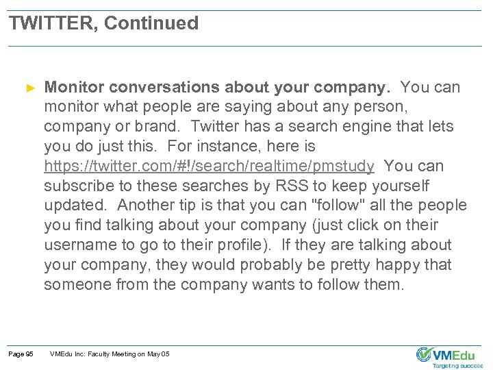 TWITTER, Continued ► Page 95 Monitor conversations about your company. You can monitor what