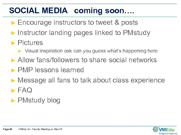 SOCIAL MEDIA coming soon…. Encourage instructors to tweet & posts ► Instructor landing pages