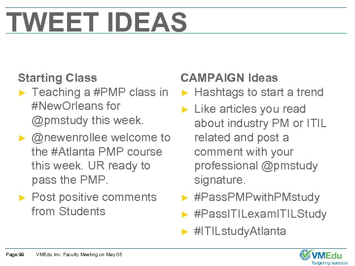 TWEET IDEAS Starting Class CAMPAIGN Ideas ► Teaching a #PMP class in ► Hashtags