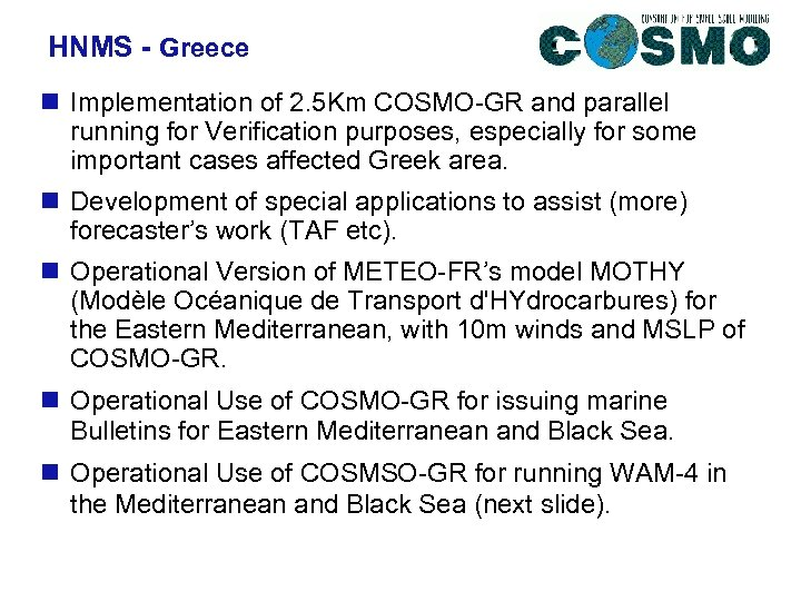 HNMS - Greece n Implementation of 2. 5 Km COSMO-GR and parallel running for