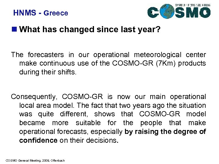 HNMS - Greece n What has changed since last year? The forecasters in our