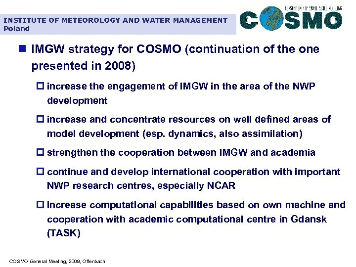 INSTITUTE OF METEOROLOGY AND WATER MANAGEMENT Poland n IMGW strategy for COSMO (continuation of