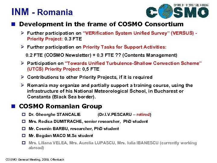 INM - Romania n Development in the frame of COSMO Consortium Ø Further participation