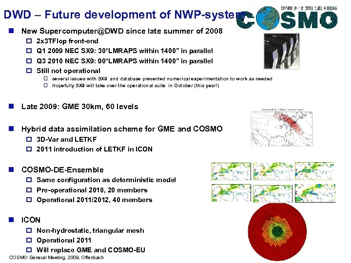 DWD – Future development of NWP-system n New Supercomputer@DWD since late summer of 2008