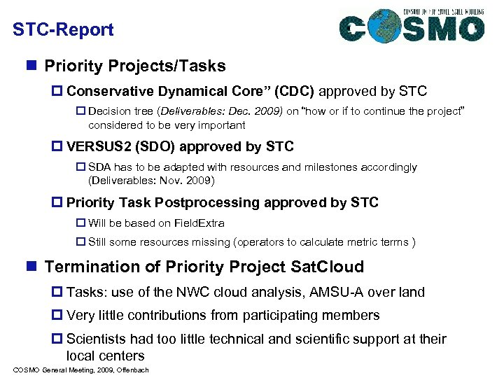 "STC-Report n Priority Projects/Tasks p Conservative Dynamical Core"" (CDC) approved by STC o Decision"