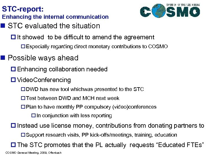 STC-report: Enhancing the internal communication n STC evaluated the situation p It showed to