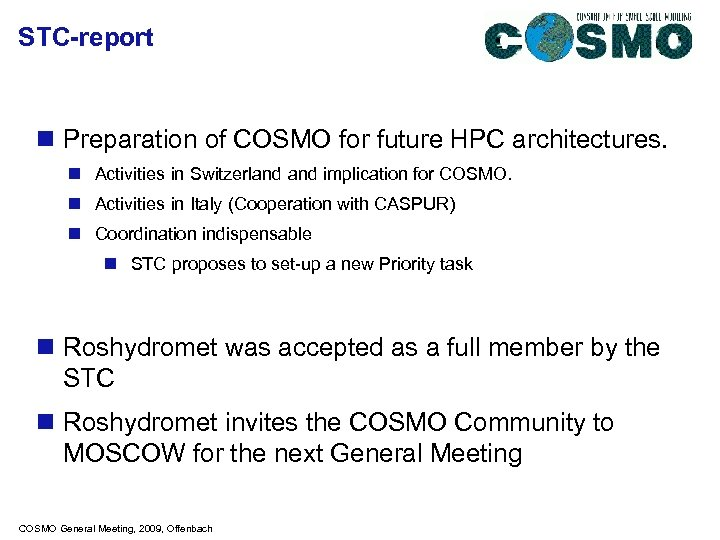 STC-report n Preparation of COSMO for future HPC architectures. n Activities in Switzerland implication
