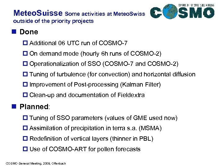 Meteo. Suisse Some activities at Meteo. Swiss outside of the priority projects n Done