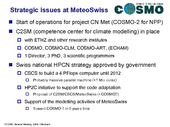 Strategic issues at Meteo. Swiss n Start of operations for project CN Met (COSMO-2