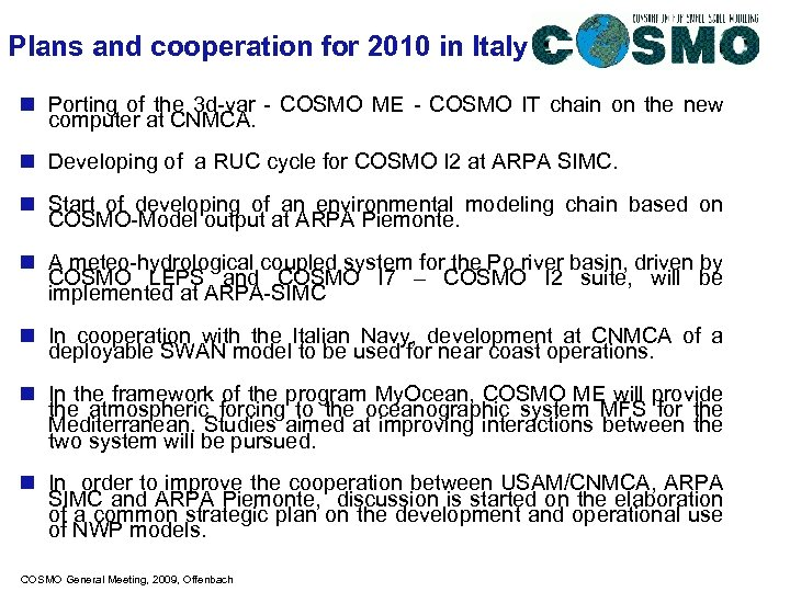Plans and cooperation for 2010 in Italy n Porting of the 3 d-var -