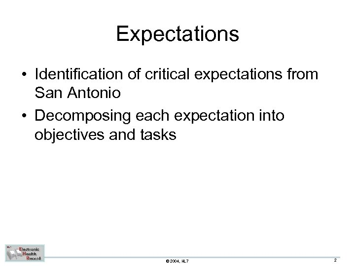 Expectations • Identification of critical expectations from San Antonio • Decomposing each expectation into