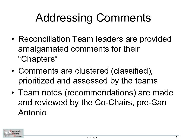 """Addressing Comments • Reconciliation Team leaders are provided amalgamated comments for their """"Chapters"""" •"""