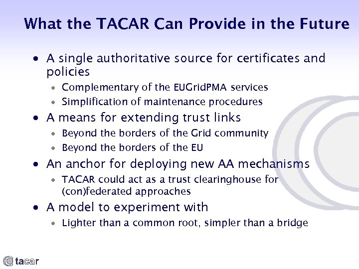 What the TACAR Can Provide in the Future A single authoritative source for certificates