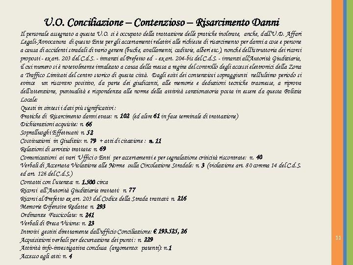 U. O. Conciliazione – Contenzioso – Risarcimento Danni Il personale assegnato a questa U.