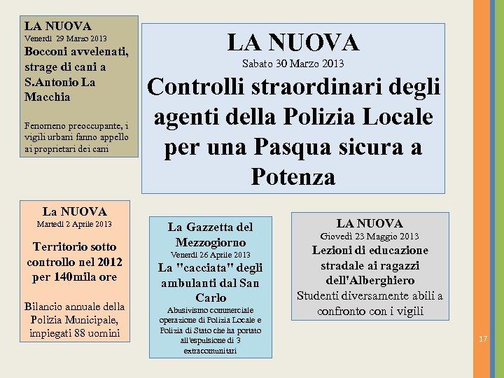 LA NUOVA Venerdì 29 Marzo 2013 Bocconi avvelenati, strage di cani a S. Antonio