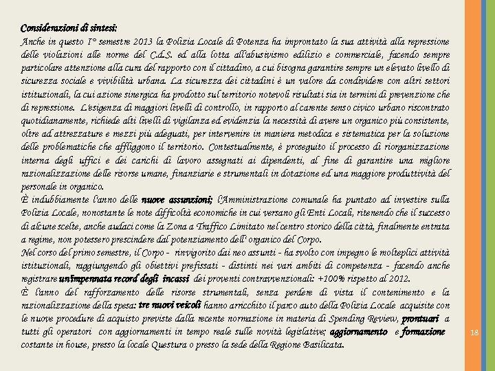 Considerazioni di sintesi: Anche in questo I° semestre 2013 la Polizia Locale di Potenza