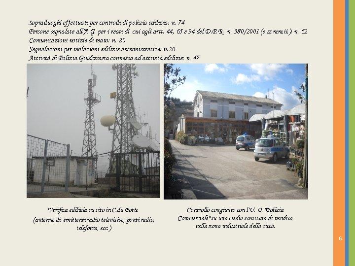 Sopralluoghi effettuati per controlli di polizia edilizia: n. 74 Persone segnalate all'A. G. per