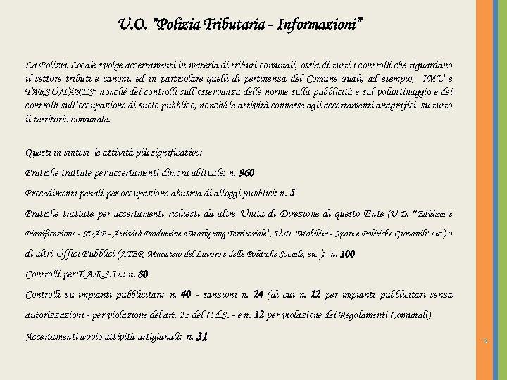 """U. O. """"Polizia Tributaria - Informazioni"""" La Polizia Locale svolge accertamenti in materia di"""