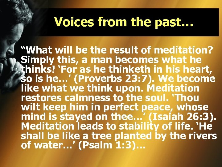 "Voices from the past… ""What will be the result of meditation? Simply this, a"