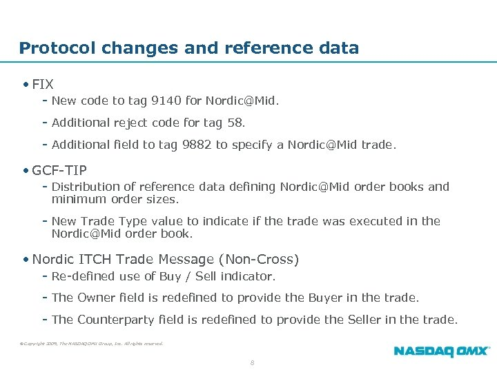 Protocol changes and reference data • FIX - New code to tag 9140 for