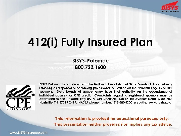 Your Vision • Our Solutions™ 412(i) Fully Insured Plan BISYS-Potomac 800. 722. 1600 BISYS-Potomac